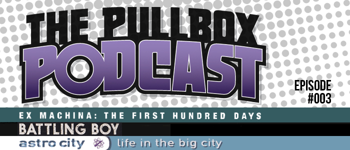 The Pullbox Podcast: Episode 003