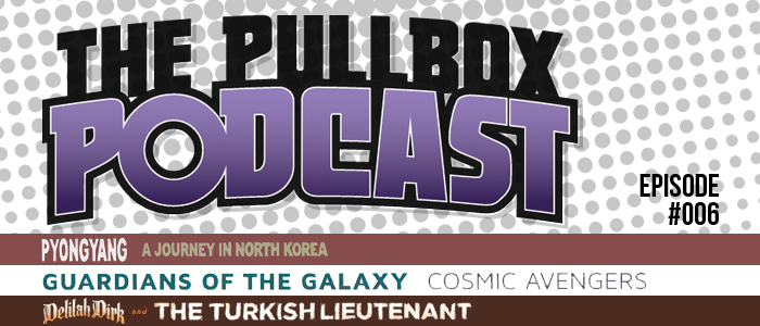 The Pullbox Podcast: Episode 006