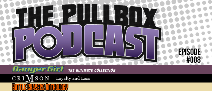 The Pullbox Podcast: Episode 008