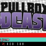 The Pullbox Podcast: Episode 010