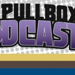 The Pullbox Podcast: Episode 011