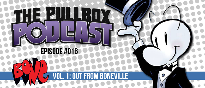 The Pullbox Podcast: Episode 016 – Bone, Vol. 1: Out From Boneville