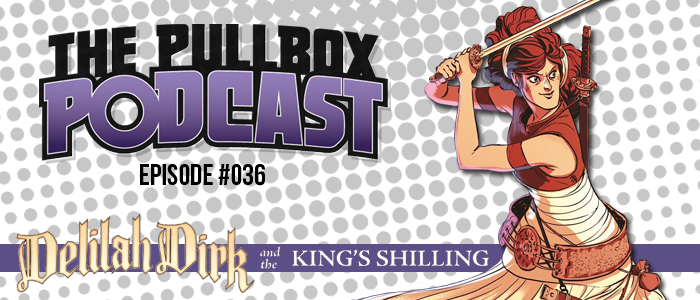 Episode #036: Delilah Dirk and the King's Shilling