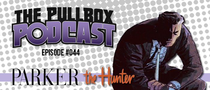 Episode #044: Parker: The Hunter