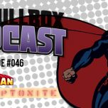 Episode #046: Superman: Kryptonite