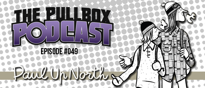 Episode #049: Paul Up North