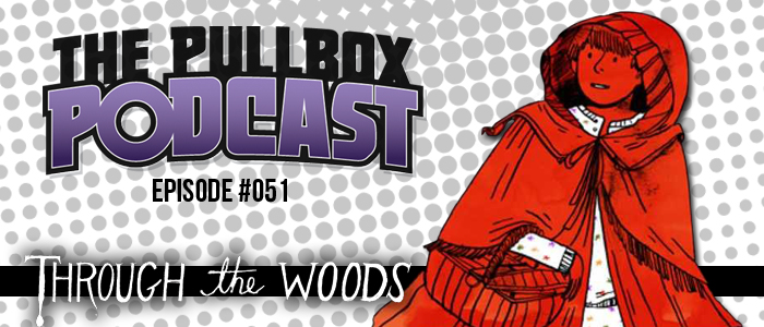 Episode #051: Through the Woods