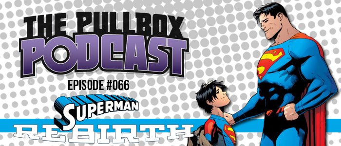 Episode #066: Superman: Rebirth