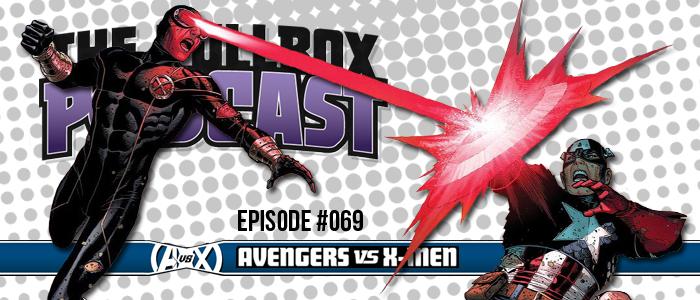 Episode #069: AvX: Avengers vs. X-Men