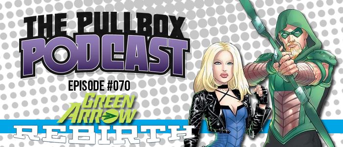 Episode #070: Green Arrow Rebirth