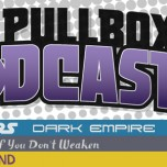 The Pullbox Podcast: Episode 007