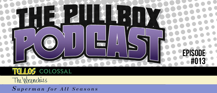 The Pullbox Podcast: Episode 013