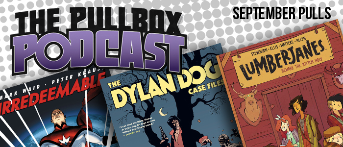 September Pulls! Lumberjanes! Dylan Dog! Irredeemable!