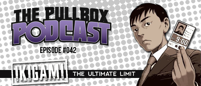 Episode #042: Ikigami: The Ultimate Limit