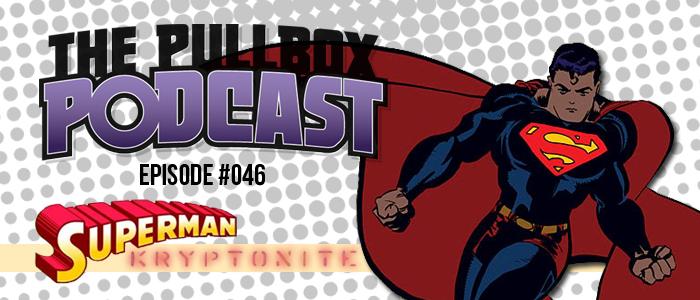 Episode #046: Superman: Kryptonite