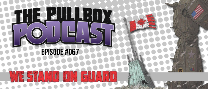 Episode #067: We Stand On Guard
